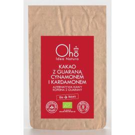 Kakao z guaraną, cynamonem i kardamonem 100g - Oho bambuczi